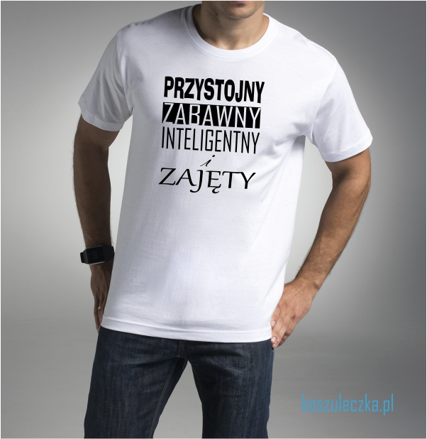 7da76fe8b Koszulka męska - Przystojny, zabawny, inteligentny i zajęty ...